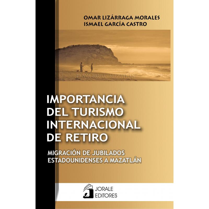 Importancia del turismo internacional de retiro. Migración de jubilados estadounidenses a Mazatlán