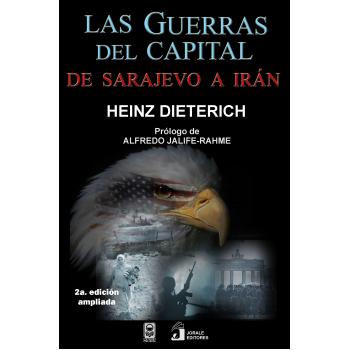 Las guerras del capital. De Sarajevo a Irán