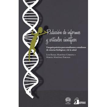 Redacción de informes y artículos científicos. Una guía práctica para estudiantes y estudiosos de ciencias biológicas y de la salud