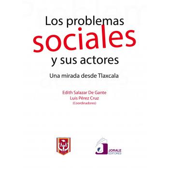 Los problemas sociales y sus actores. Una mirada desde Tlaxcala