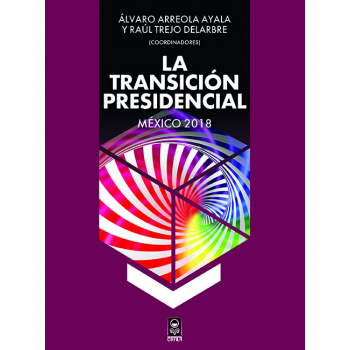 La transición presidencial. México 2018