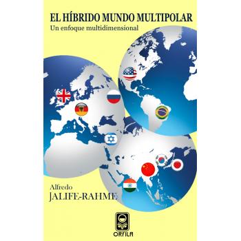 El híbrido mundo multipolar. Un enfoque multidimensional