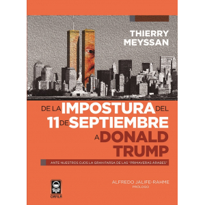 De la impostura del 11 de septiembre a Donald Trump. Ante nuestros ojos la gran farsa de las