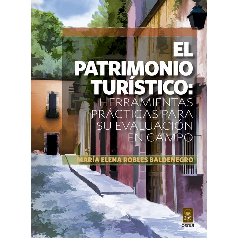 El patrimonio turístico: herramientas prácticas para su evaluación en campo