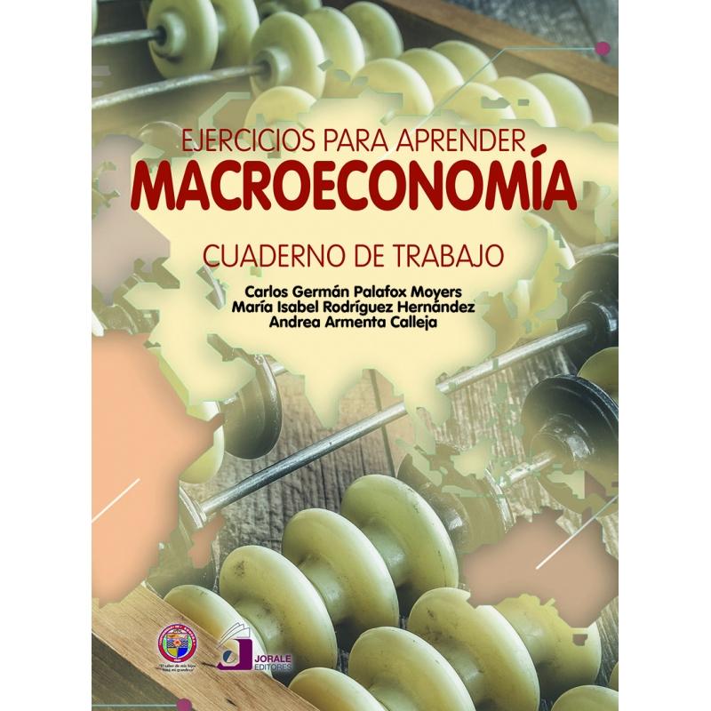 Ejercicios para aprender macroeconomía. Cuaderno de trabajo