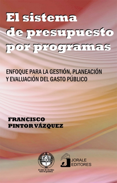 El sistema de presupuesto por programas. Enfoque para la gestión, planificación y evaluación del gasto público