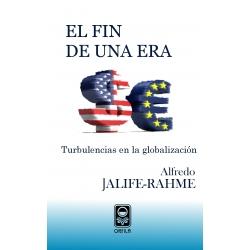 El fin de una era. Turbulencias en la globalización