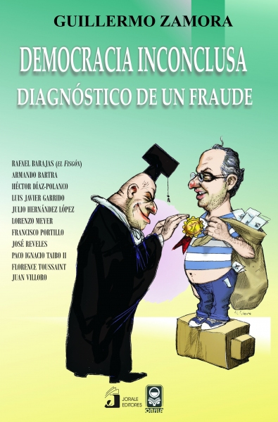 Democracia inconclusa. Diagnóstico de un fraude