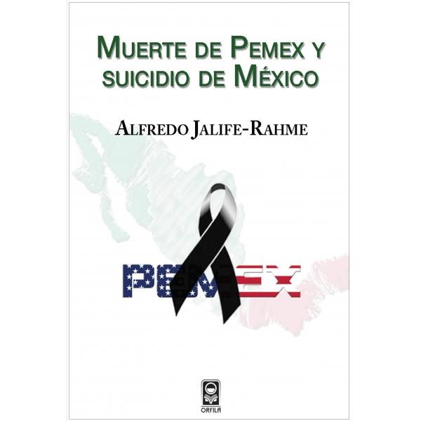 Muerte de Pemex y Suicidio de México