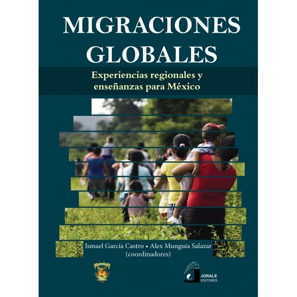 Migraciones globales. Experiencias regionales y enseñanzas para México