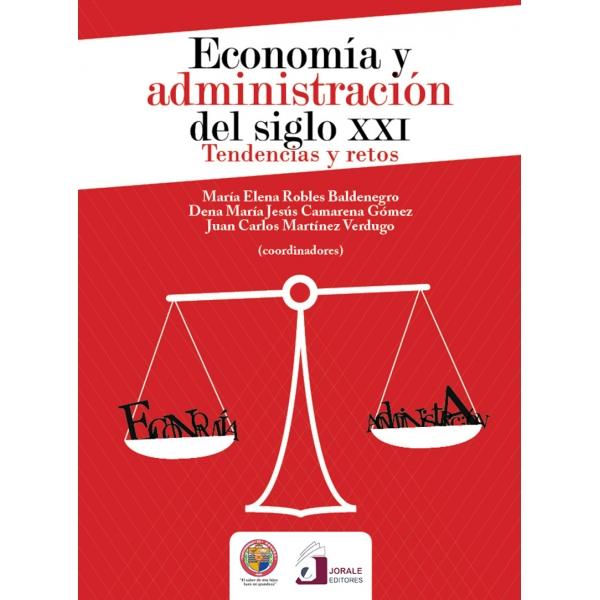 Economía y administración del siglo XXI: tendencias y retos