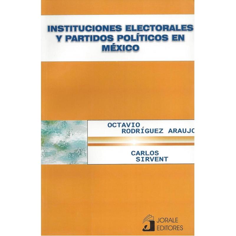 Instituciones electorales y partidos políticos en México
