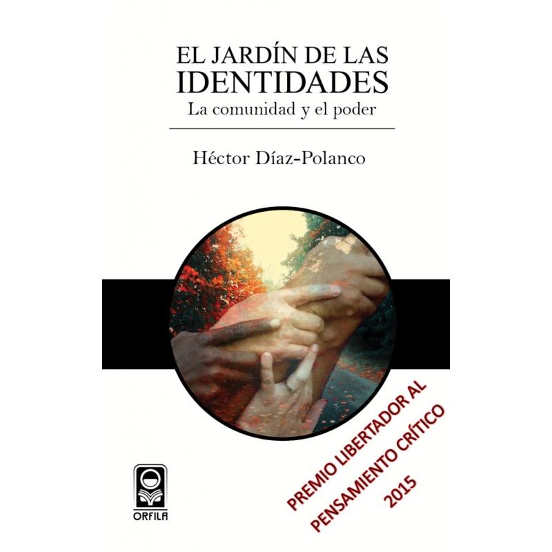 El jardín de las identidades. La comunidad y el poder