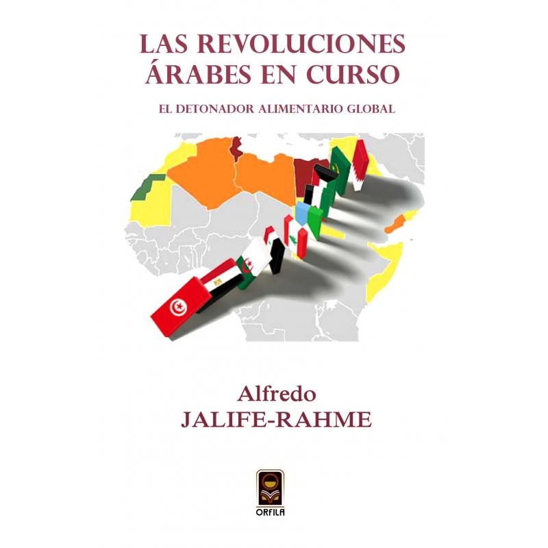 Las revoluciones árabes en curso. El detonador alimentario global