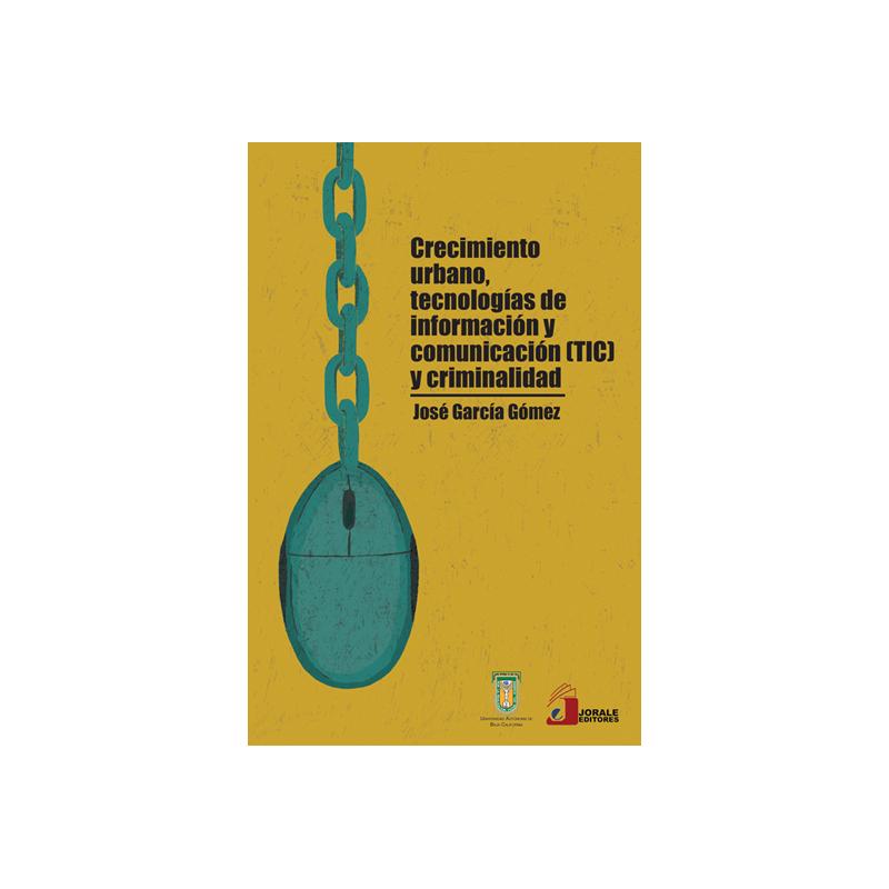 Crecimiento urbano, tecnologías de información y comunicación (TIC) y criminalidad