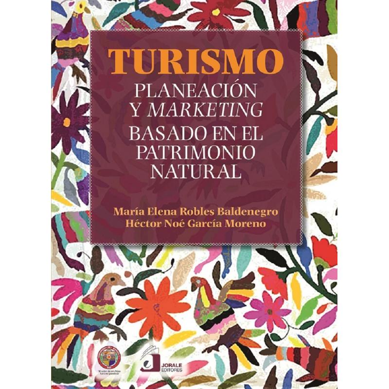 Turismo. Planeación y marketing basado en el patrimonio cultural