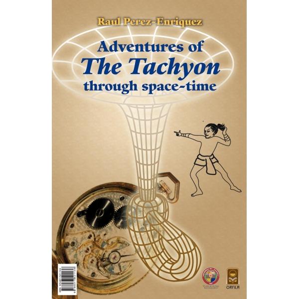 Aventuras de El Taquión por el espacio-tiempo. Adventures of The Tachyon through space-time